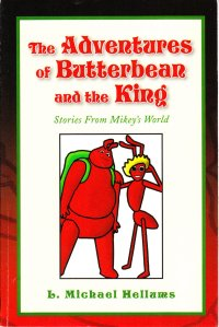 The Adventures of Butterbean and the King by L. Michael Hellums