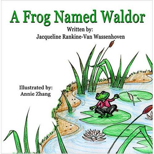 A Frog Named Waldor by Jacqueline Rankin-Van Wassenhoven