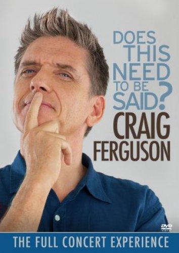 Craig Ferguson Does This Need To Be Said
