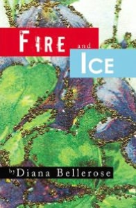 Fire and Ice by Dianna Bellerose
