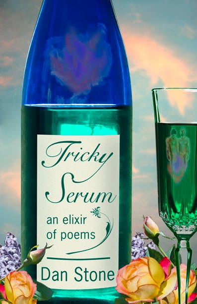 Tricky Serum an elixir of poems by Dan Stone