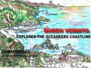 Queen Vernita Explores the Oceaneers Coastline by Dawn Menge