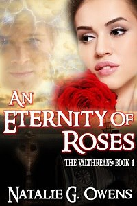 An Eternity of Roses (The Valthreans, Book 1)  by Natalie G. Owens