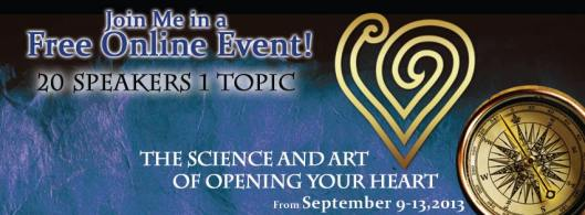 The Science and Art of Opening Your Heart Telesummit Sept. 9 - 13, 2013