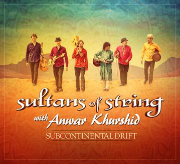 Subcontinental Drift by Sultans of String with Anwar Khurshid