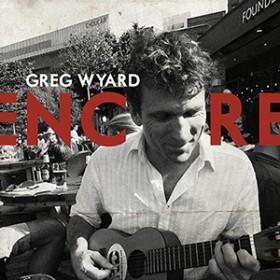 Greg Wyard Encore